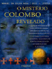 O Misterio Colombo Revelado - The Columbus Mystery Revealed